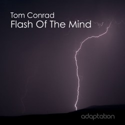 Tom Conrad 'Flash Of The Mind' [2017]