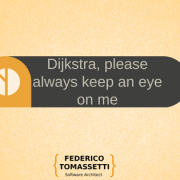 Dijkstra, please always keep an eye on me