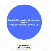 Raising the level of abstraction: what if we tried to do that bottom up?
