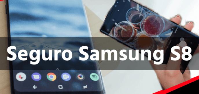 Seguro Samsung S8