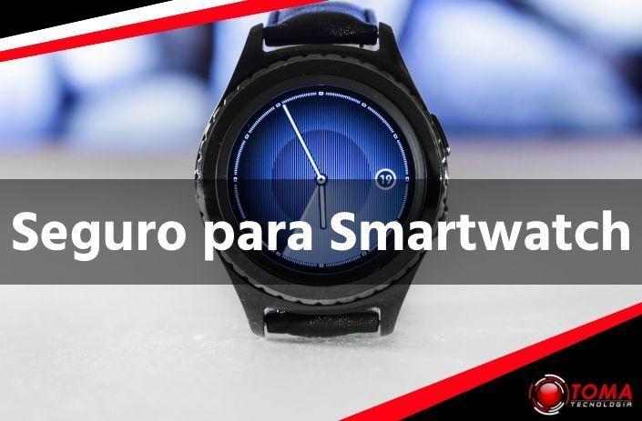 Seguro para Smartwatch