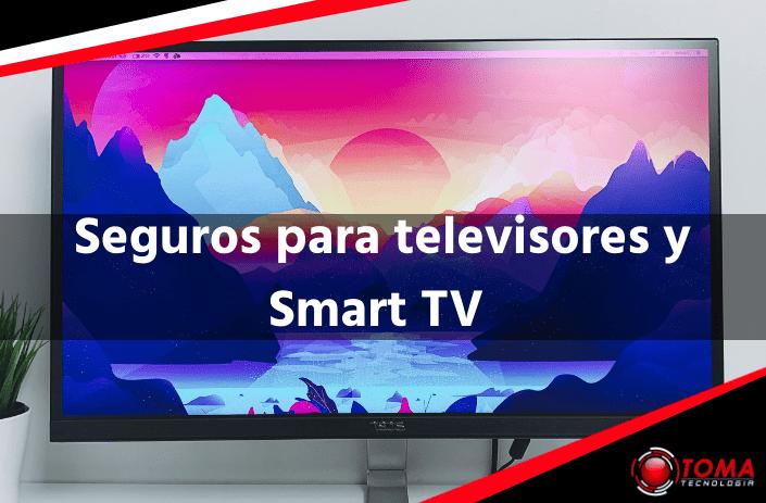 Seguros para televisores y Smart TV baratos