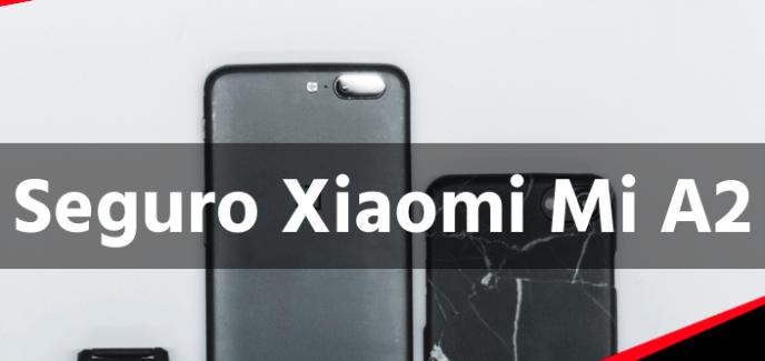 Seguro Xiaomi Mi A2