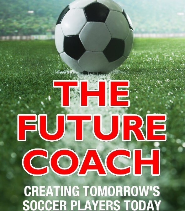 The Future Coach – A Football Coaching Book by Tom Bates