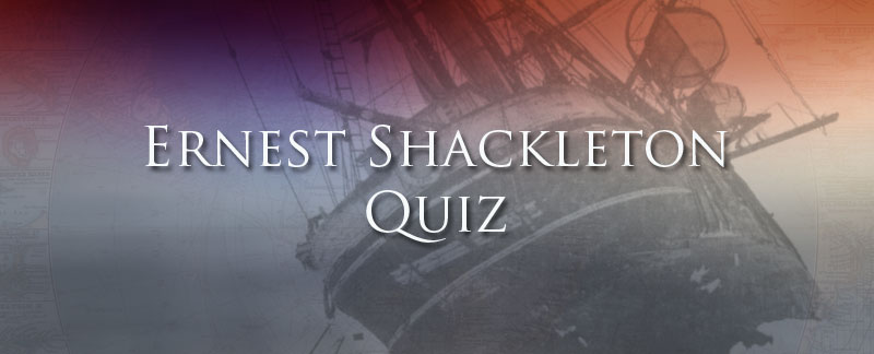 Ernest Shackleton Quiz