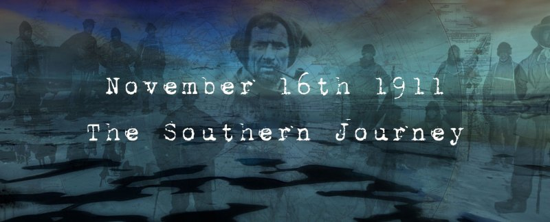 Scott's Southern Journey, November 16th 1911, Terra Nova Expedition.