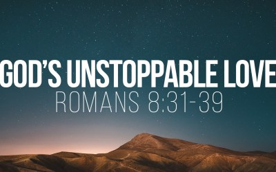 God's Unstoppable Love – Romans 8v31-39