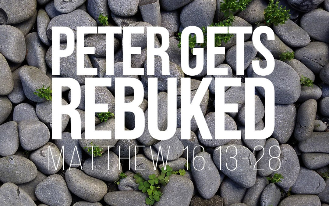 Peter Gets Rebuked - Matthew 16:13-28 - A Bible talk by Tom French