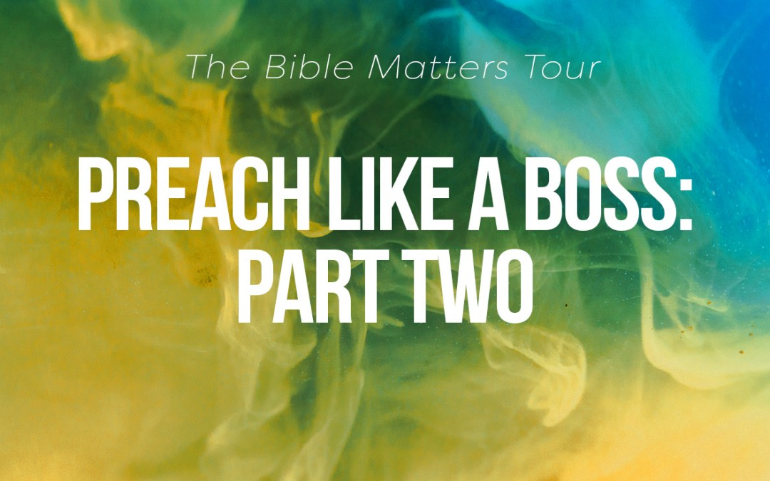 Preach Like a Boss - Park Two - a seminar by Tom French