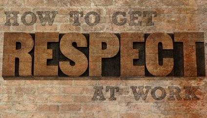 Respect – Earn it!