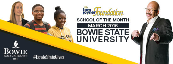 Bowie State is the Tom Joyner Foundation March School of the Month