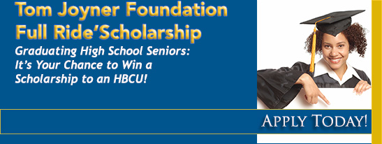 Tom Joyner Foundation Now Accepting Applications 2016 Full Ride Scholarship Program for Graduating HS Seniors