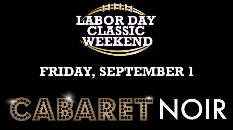 Get Your Tickets for Alabama State's Labor Day Classic Cabaret Noir