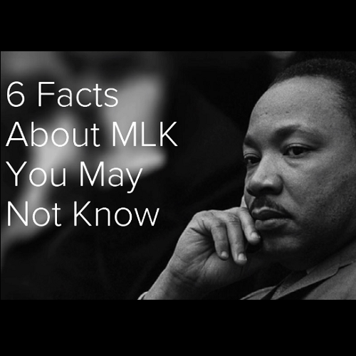 6 Facts About MLK You May Not Know