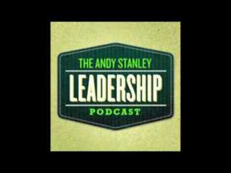 leveraging-life-now-andy-stanley-leadership-podcast