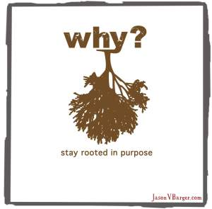 why rooted in purpose