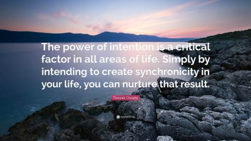 156917-Deepak-Chopra-Quote-The-power-of-intention-is-a-critical-factor-in
