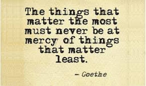 the things that matter most goethe