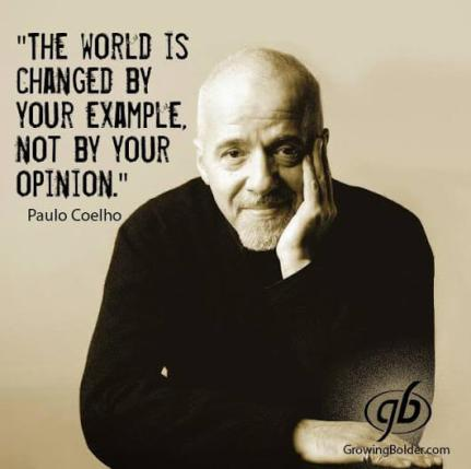 the world is changed by your example coelho