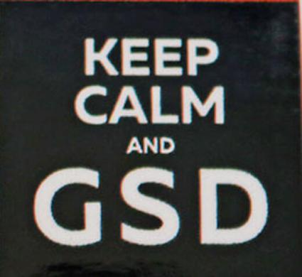 Keep Calm and GSD