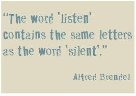 The word listen contains the same letters as the word silent. - Alfred Brendel