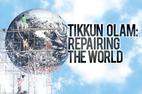 Tikkun Olam: Repairing the World