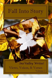 Views, Voices and Verses - Vol2: Fall Into Story Featuring 11 SVW Writers