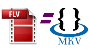 FLV to MKV batch conversion (article illustration picture)
