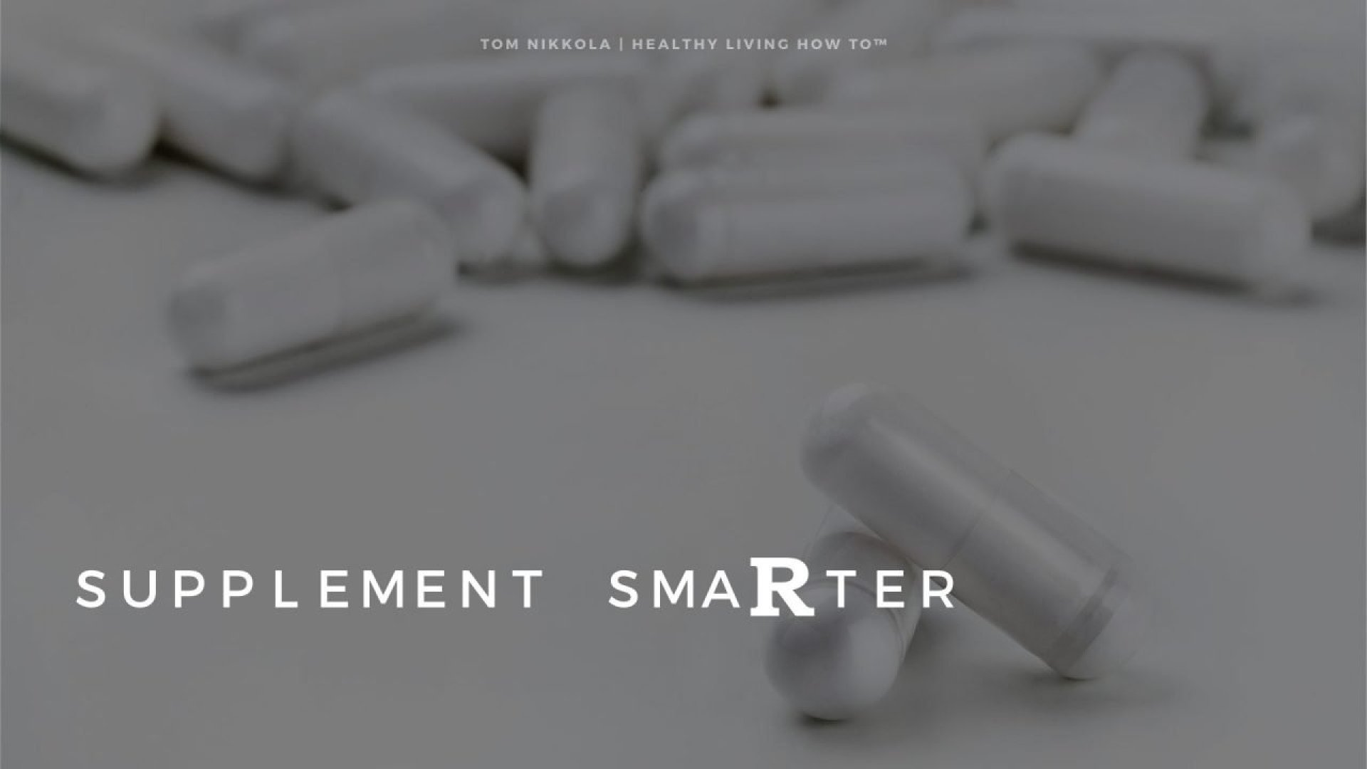 Supplement Smarter   Tom Nikkola