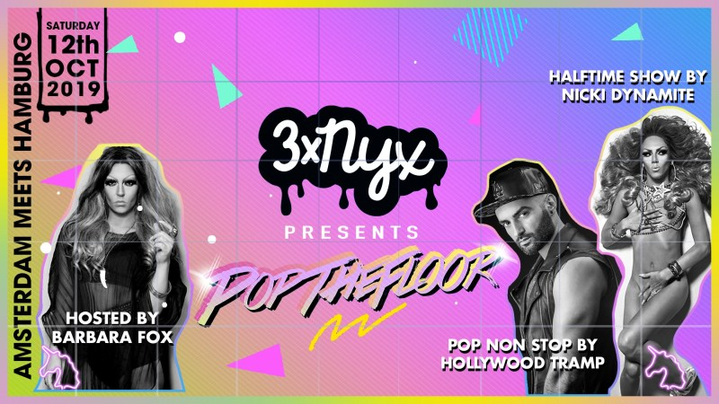 3x NYX presents Pop The Floor - Queer and Gay Dance Party Amsterdam