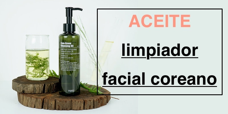 aceite limpiador facial coreano