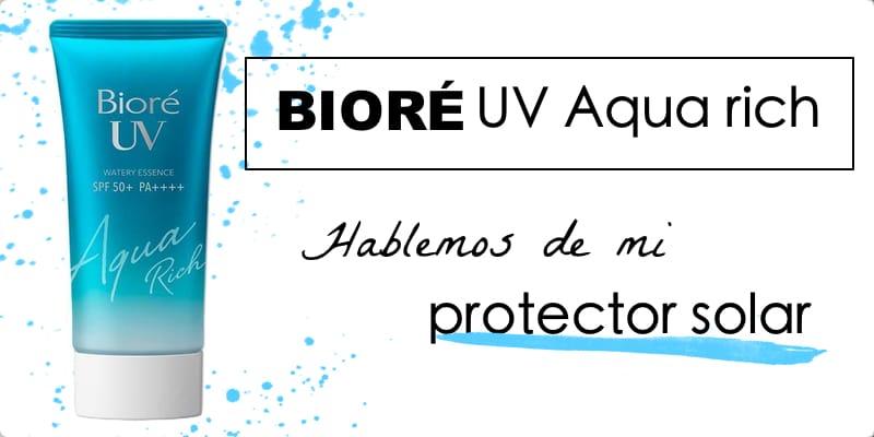 bioré uv aqua rich protector solar