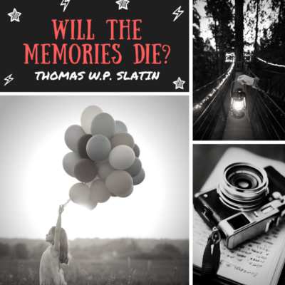 will-the-memories-die