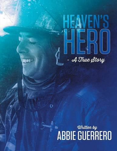 Heaven's Hero - A story from her daughter about her Dad, EMS, Paramedic, Flight Medic, Air Rescue, Lifeflight, Crash