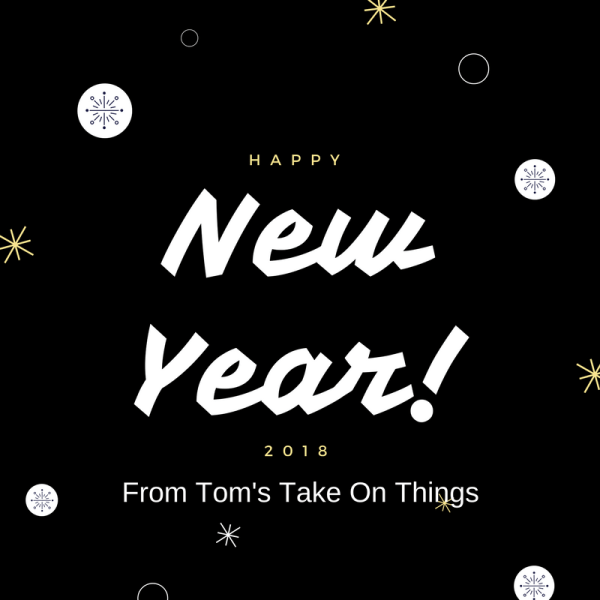 Happy New Year from Tom and Tom's Take On Things