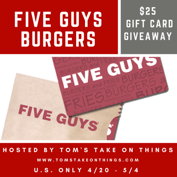 Burgers and Fries Kind of Day Giveaway ~ $25 Five Guys Burgers Gift Card Ends on 5/4 Good Luck