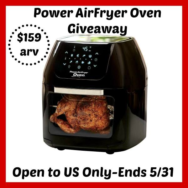 Power AirFryer Oven Giveaway ends 5/31 Good Luck ~Tom