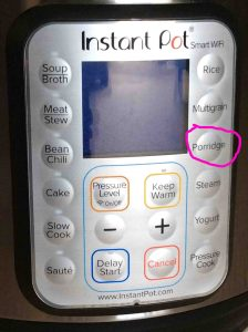 Picture of the Instant Pot WiFi smart pressure cooker front control panel, showing the -Porridge- button circled.