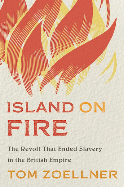 Cover art - Island on Fire: The Revolt That Ended Slavery in the British Empire