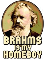 Brahms is my homeboy