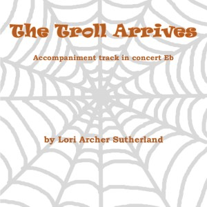 Cover art for The Troll Arrives accompaniment in Eb. It shows a grey spider web with orange text.