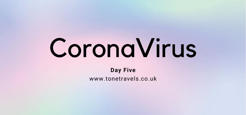 CoronaVirus Day Five