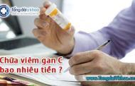 Chữa viêm gan C có tốn kém không ? Hết bao nhiêu tiền ?