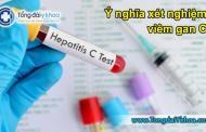 Ý nghĩa xét nghiệm viêm gan C
