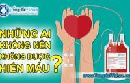 Những người không nên hiến máu ?
