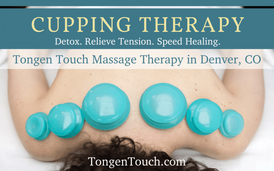 CUPPING THERAPY Denver massage therapy for health Wash Park, Cherry Creek