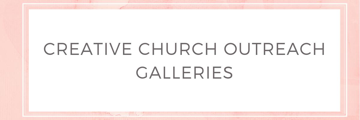 Toni Campbell - Creative Church Outreach Galleries