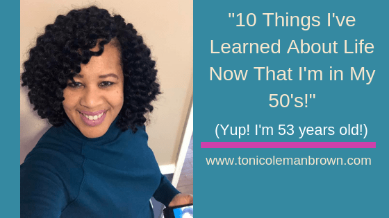 10 Things I've Learned About Life Now That I'm in my 50's
