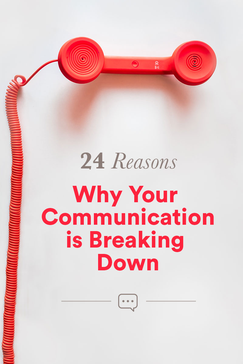 24 Reasons Why Your Communication is Breaking Down