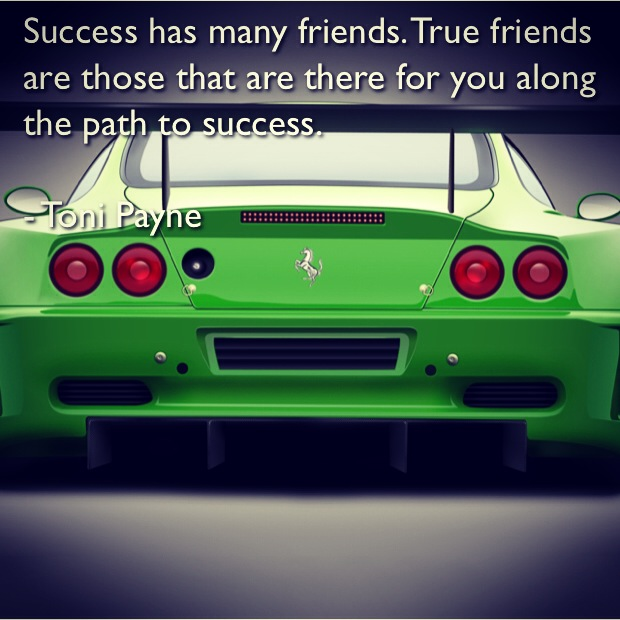 Toni Payne Quotes about Friendship and Success 1